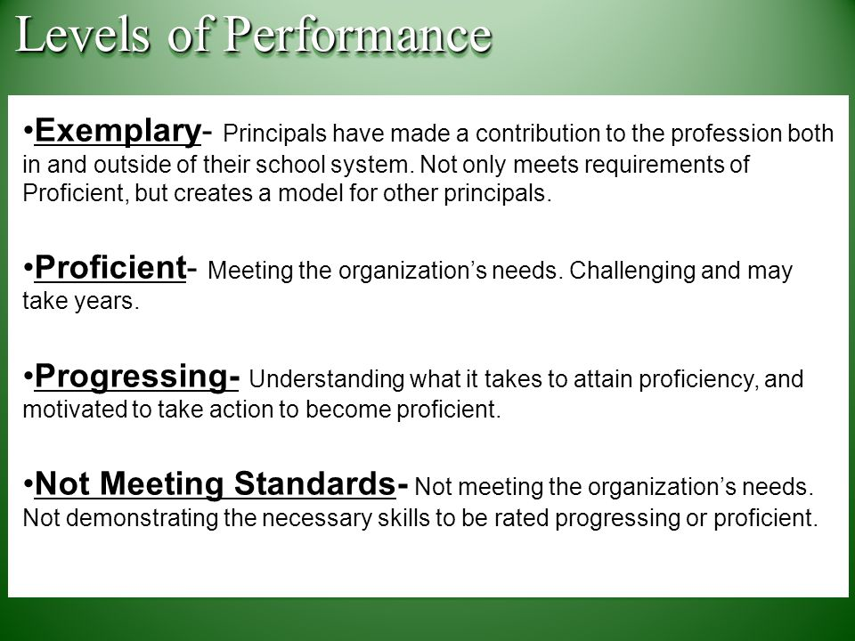 Exemplary- Principals have made a contribution to the profession both in and outside of their school system.