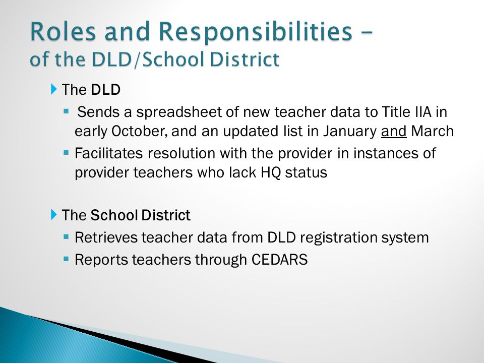  The DLD  Sends a spreadsheet of new teacher data to Title IIA in early October, and an updated list in January and March  Facilitates resolution w