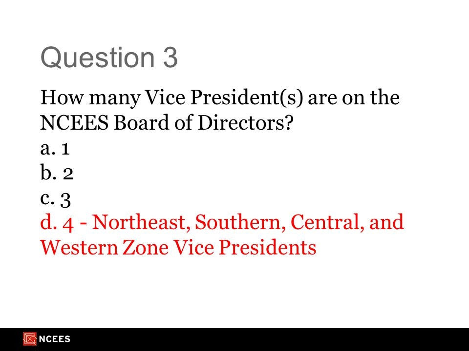 Question 3 How many Vice President(s) are on the NCEES Board of Directors.