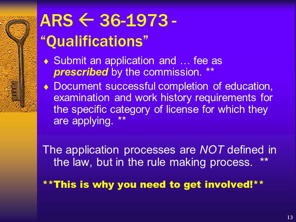 13 ARS  36-1973 - Qualifications  Submit an application and … fee as prescribed by the commission.