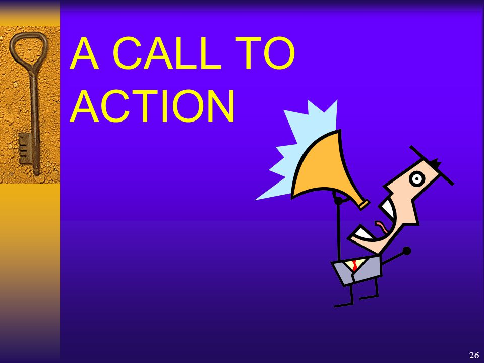 26 A CALL TO ACTION