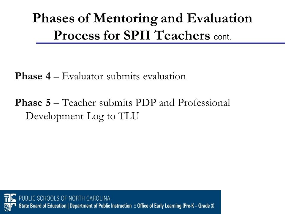Phases of Mentoring and Evaluation Process for SPII Teachers cont.