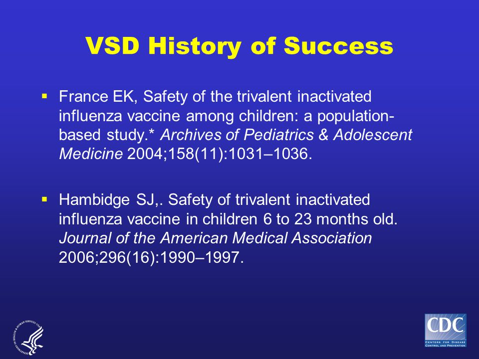 Example: Rotashield ® vaccine and intussusception (historical analysis) Log likelihood ratio 1999 Vaccine licensed Aug 98 15 VAERs reports through Jul 99 Vaccine suspended Withdrawn Critical value = 3.3 MaxSPRT analysis would have signaled in May 1999
