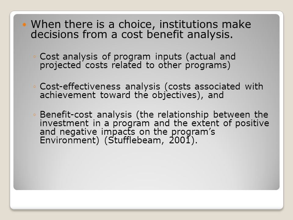When there is a choice, institutions make decisions from a cost benefit analysis.