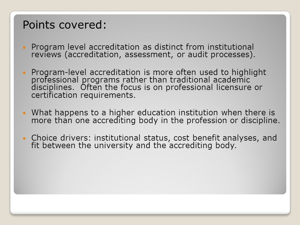 Points covered: Program level accreditation as distinct from institutional reviews (accreditation, assessment, or audit processes).