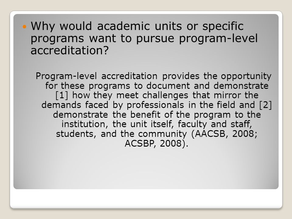 Why would academic units or specific programs want to pursue program-level accreditation.