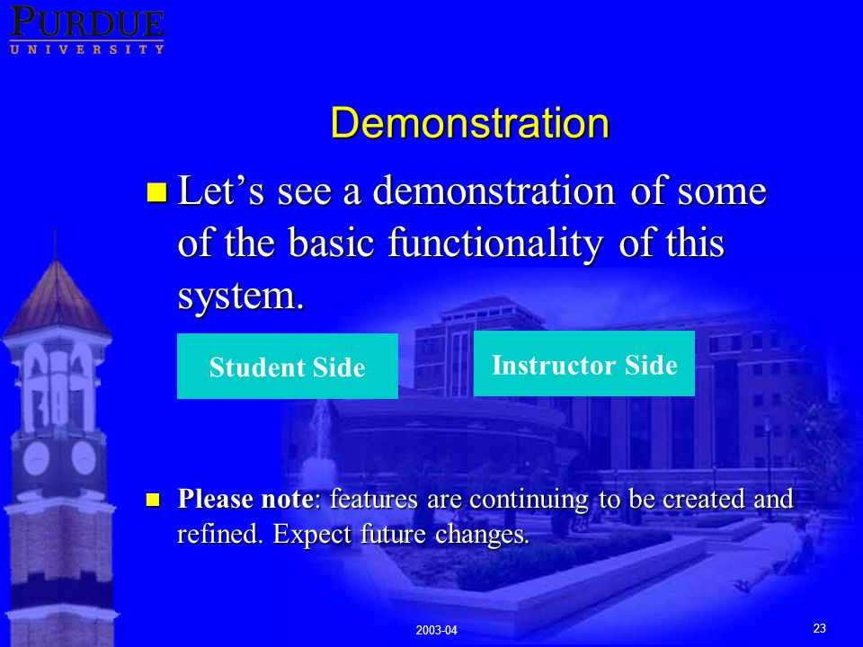 23 Demonstration n Let's see a demonstration of some of the basic functionality of this system.