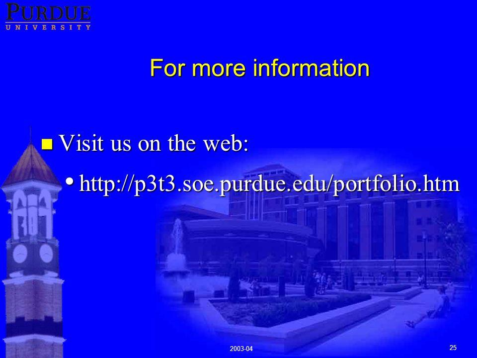 25 For more information n Visit us on the web: http://p3t3.soe.purdue.edu/portfolio.htm http://p3t3.soe.purdue.edu/portfolio.htm