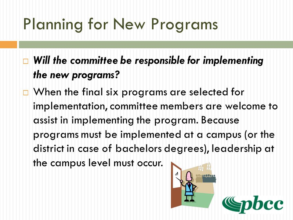 Planning for New Programs  Will the committee be responsible for implementing the new programs?  When the final six programs are selected for implem