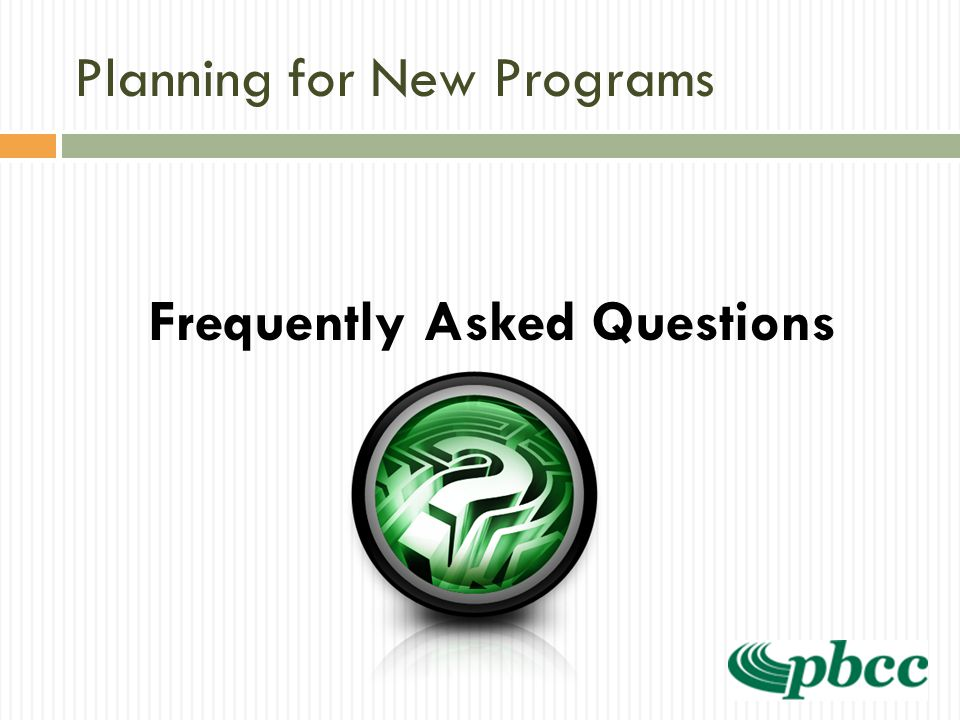 Planning for New Programs Frequently Asked Questions
