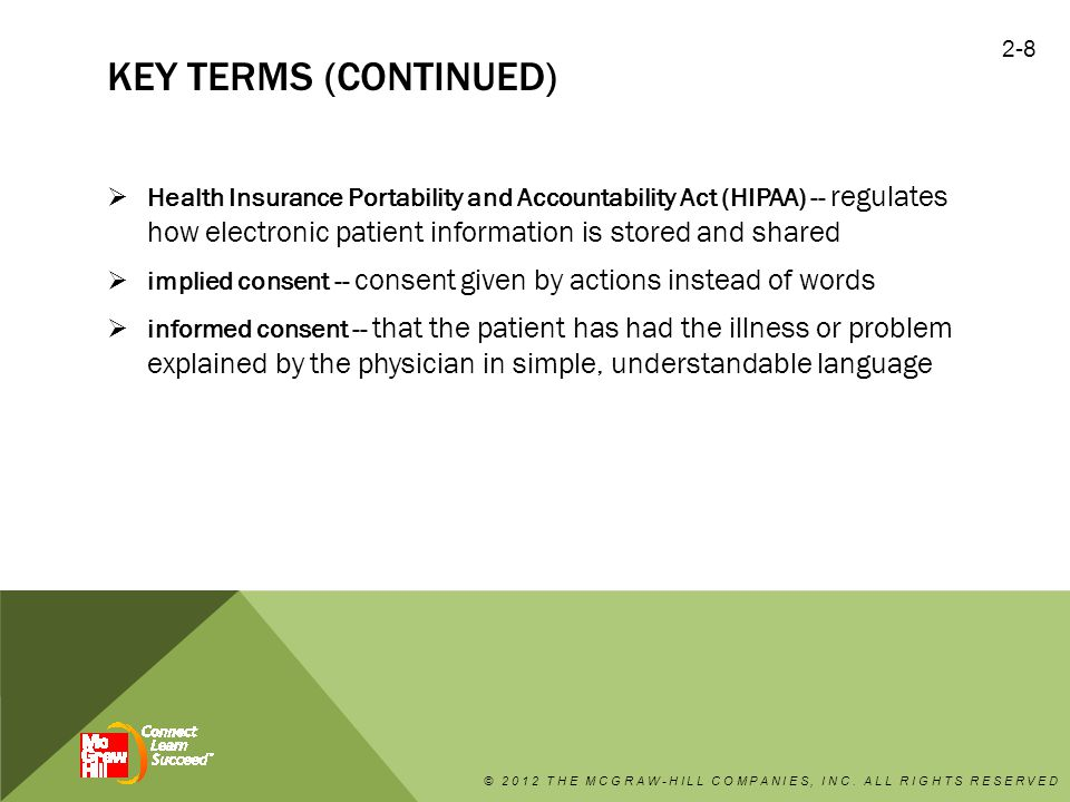 KEY TERMS (CONTINUED)  Health Insurance Portability and Accountability Act (HIPAA) -- regulates how electronic patient information is stored and shar