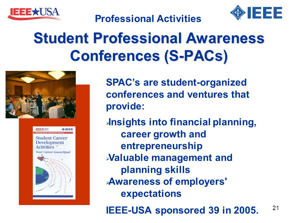 Student Professional Awareness Conferences (S-PACs) SPAC's are student-organized conferences and ventures that provide:  Insights into financial plan