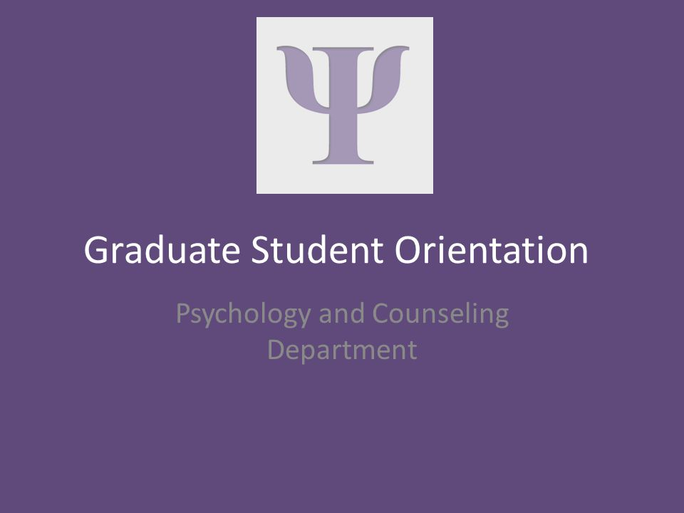 Welcome to the Psychology and Counseling Department This tutorial will help you become familiar with the department's and graduate school's policies, procedures and resources Objectives – Learn to navigate the department website – Understand the Graduate Student Handbook – Understand the Tarleton Catalog – Understand how to find resources