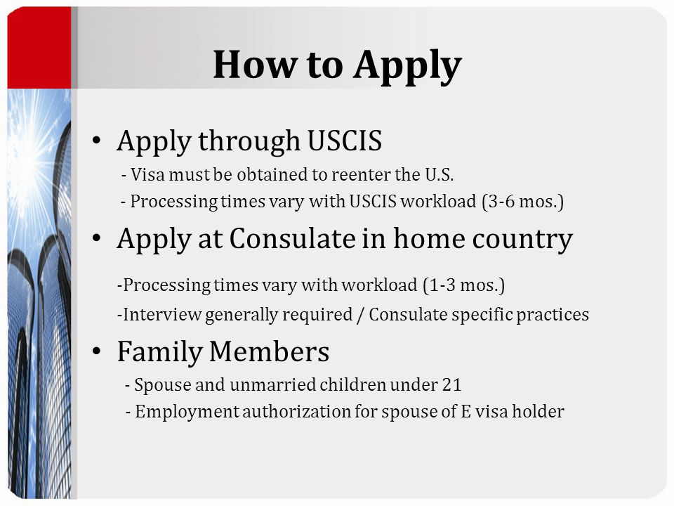 How to Apply Apply through USCIS - Visa must be obtained to reenter the U.S.