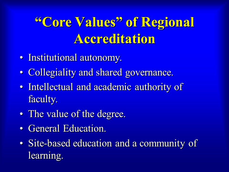 Core Values of Regional Accreditation Institutional autonomy.