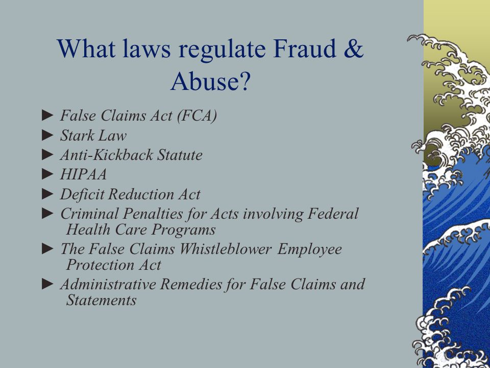 What laws regulate Fraud & Abuse.