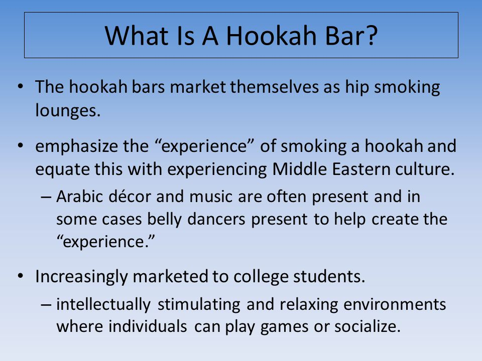 """What Is A Hookah Bar? The hookah bars market themselves as hip smoking lounges. emphasize the """"experience"""" of smoking a hookah and equate this with ex"""