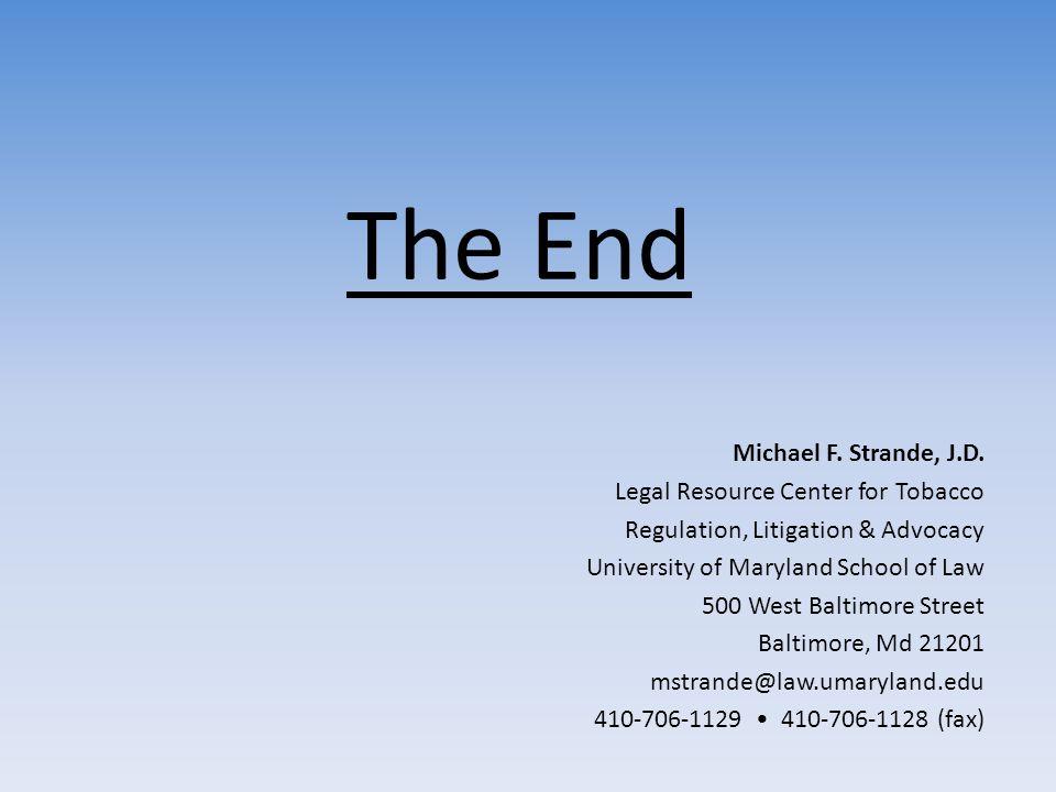 The End Michael F. Strande, J.D.