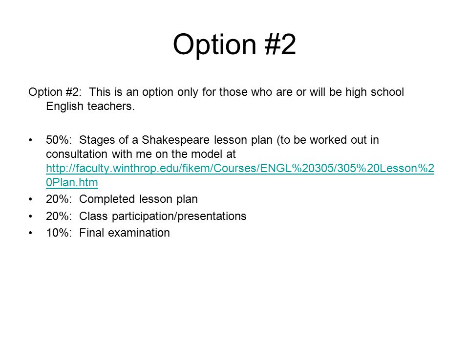 Option #2 Option #2: This is an option only for those who are or will be high school English teachers.