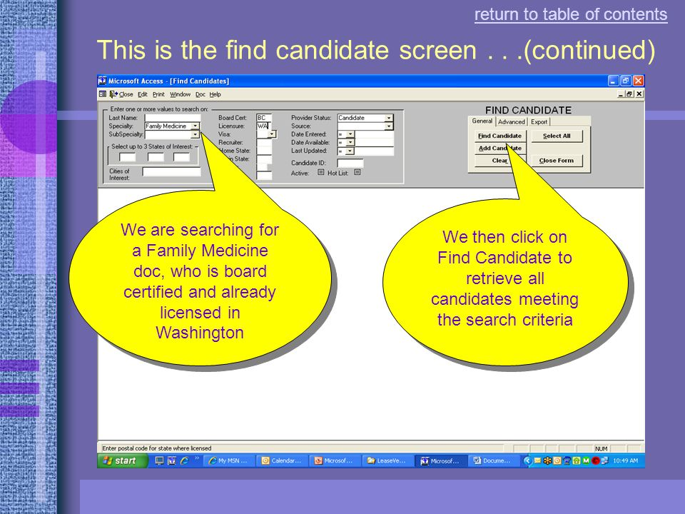 This is the find candidate screen... return to table of contents enter as many criteria as you wish to narrow the selection This screen allows you to