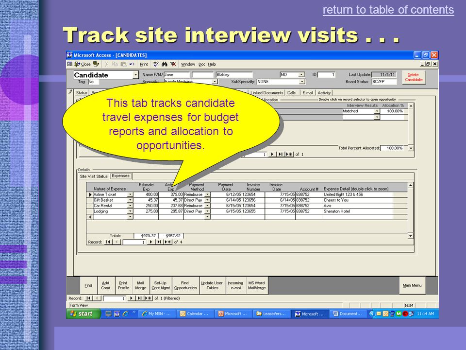 Track site interview visits... This page tracks candidate travel for interviews, house hunting or relocation. Track multiple visits where they are tra