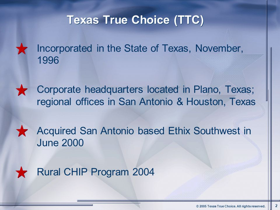 © 2005 Texas True Choice.All rights reserved.