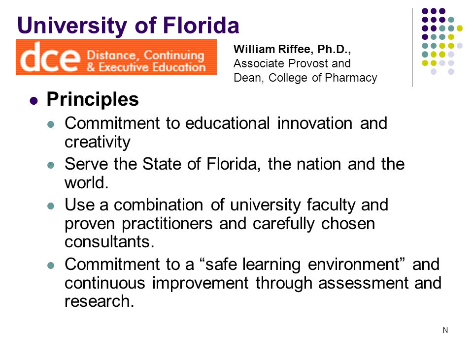 University of Florida Principles Commitment to educational innovation and creativity Serve the State of Florida, the nation and the world.