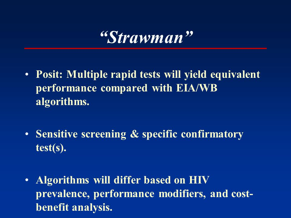 Strawman Posit: Multiple rapid tests will yield equivalent performance compared with EIA/WB algorithms.