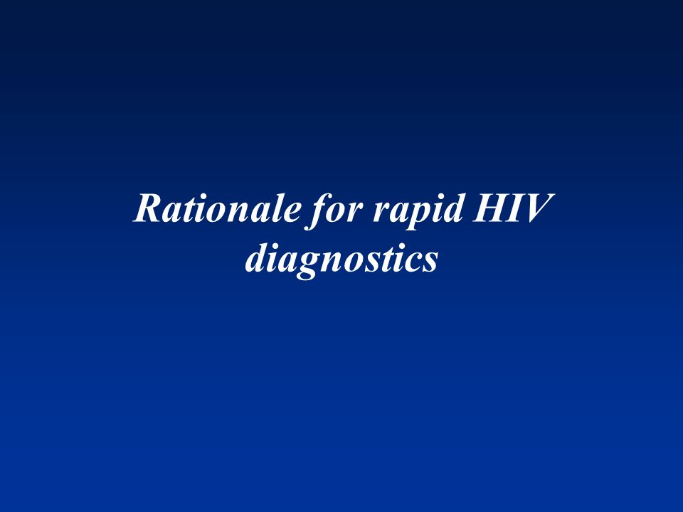 Rationale for rapid HIV diagnostics