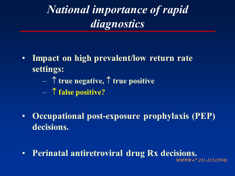 National importance of rapid diagnostics Impact on high prevalent/low return rate settings: –  true negative,  true positive –  false positive.