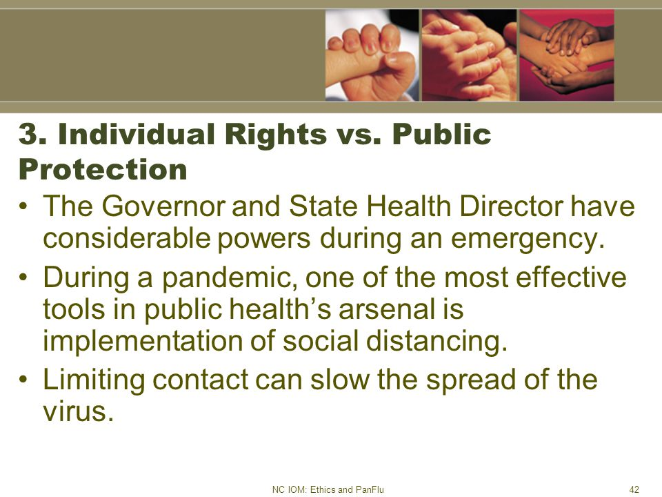 NC IOM: Ethics and PanFlu42 3.Individual Rights vs.