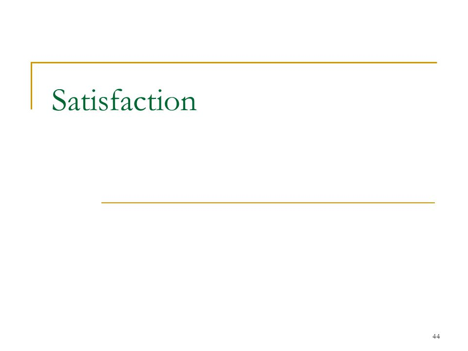 44 Satisfaction