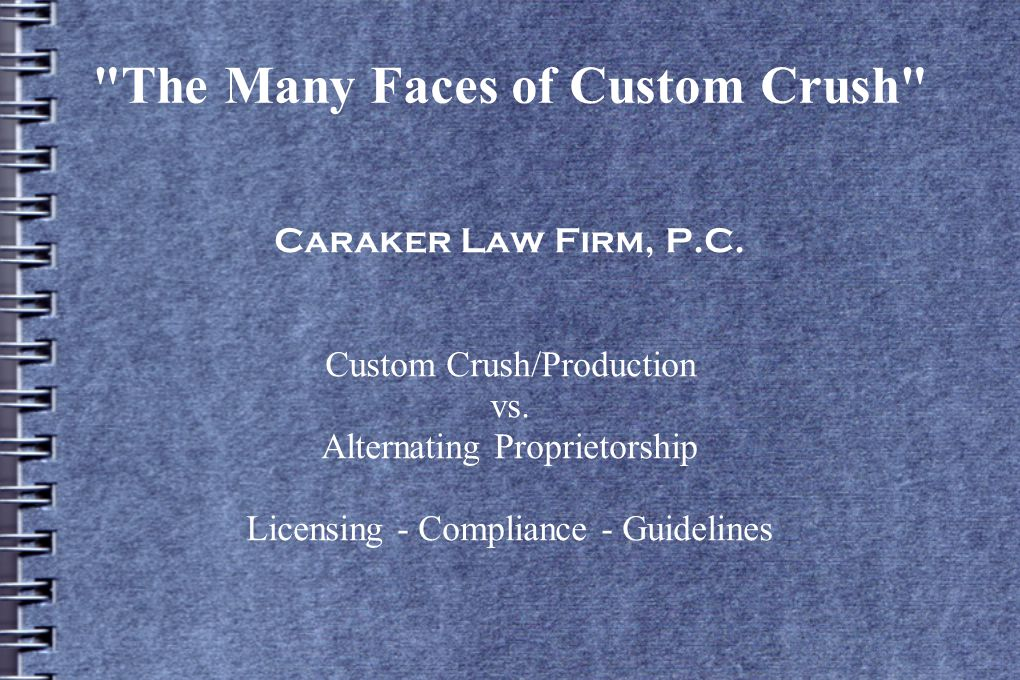The Many Faces of Custom Crush Caraker Law Firm, P.C.