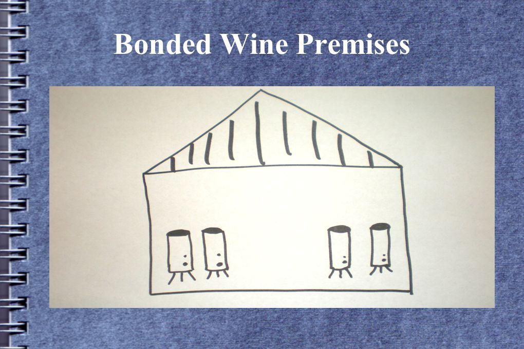 Bonded Wine Premises