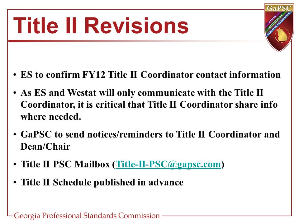 Title II Revisions ES to confirm FY12 Title II Coordinator contact information As ES and Westat will only communicate with the Title II Coordinator, it is critical that Title II Coordinator share info where needed.