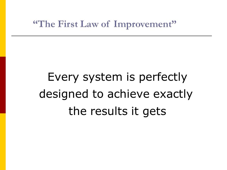 Every system is perfectly designed to achieve exactly the results it gets