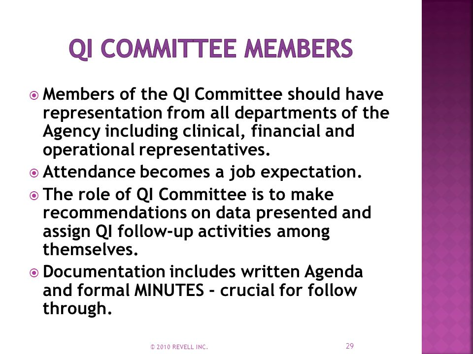  Members of the QI Committee should have representation from all departments of the Agency including clinical, financial and operational representatives.