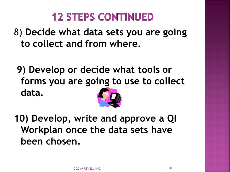 8) Decide what data sets you are going to collect and from where.