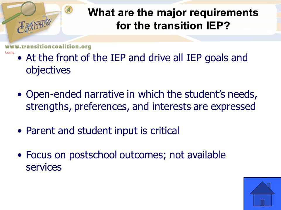 What are the major requirements for the transition IEP? When transition planning starts What happens when a student reaches the age of majority What m