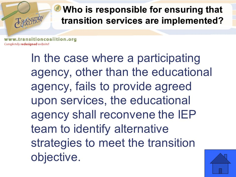 Who is responsible for ensuring that transition services are implemented? In the case where a participating agency, other than the educational agency,