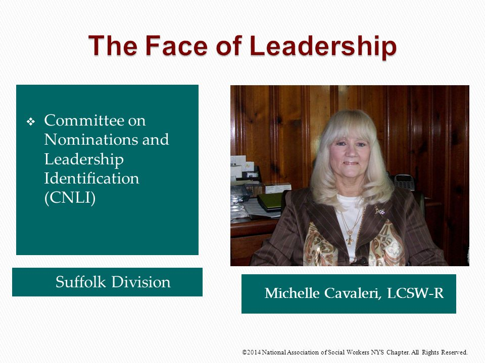 Suffolk Division ©2014 National Association of Social Workers NYS Chapter. All Rights Reserved. Michelle Cavaleri, LCSW-R  Committee on Nominations a