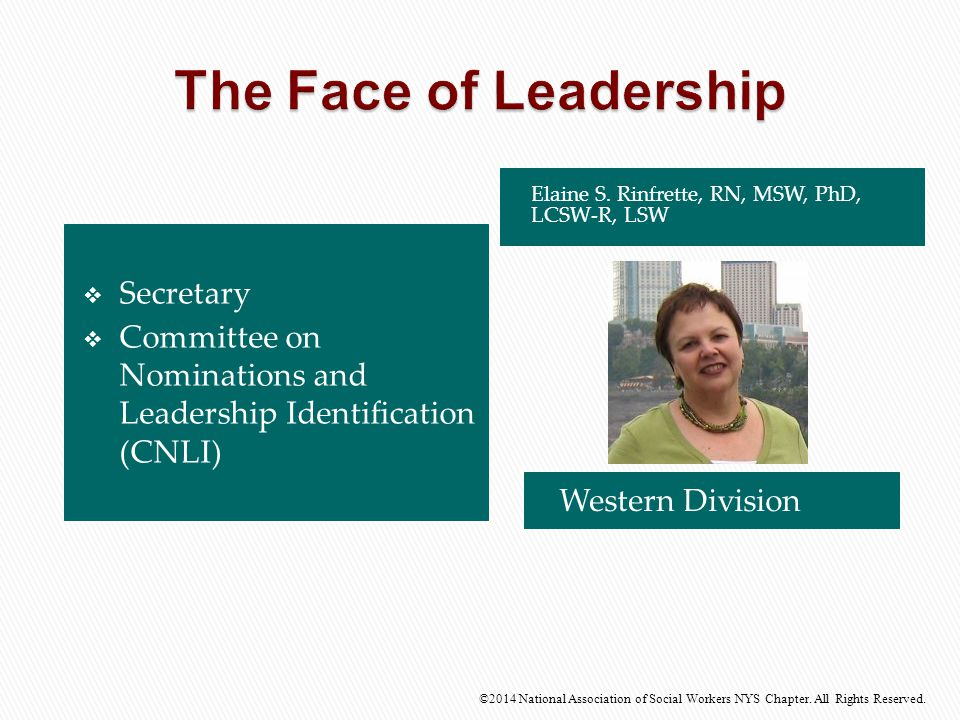  Secretary  Committee on Nominations and Leadership Identification (CNLI) Western Division ©2014 National Association of Social Workers NYS Chapter.