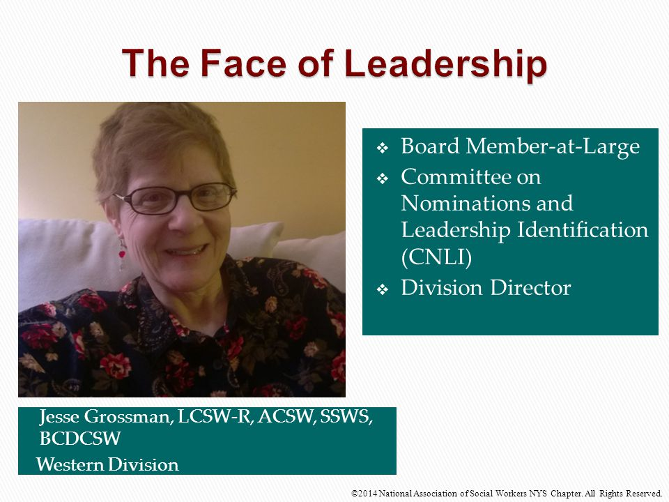  Board Member-at-Large  Committee on Nominations and Leadership Identification (CNLI)  Division Director Jesse Grossman, LCSW-R, ACSW, SSWS, BCDCSW