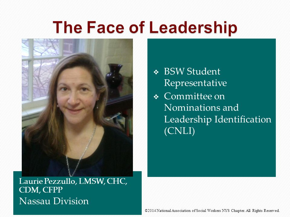 Laurie Pezzullo, LMSW, CHC, CDM, CFPP Nassau Division  BSW Student Representative  Committee on Nominations and Leadership Identification (CNLI) ©20