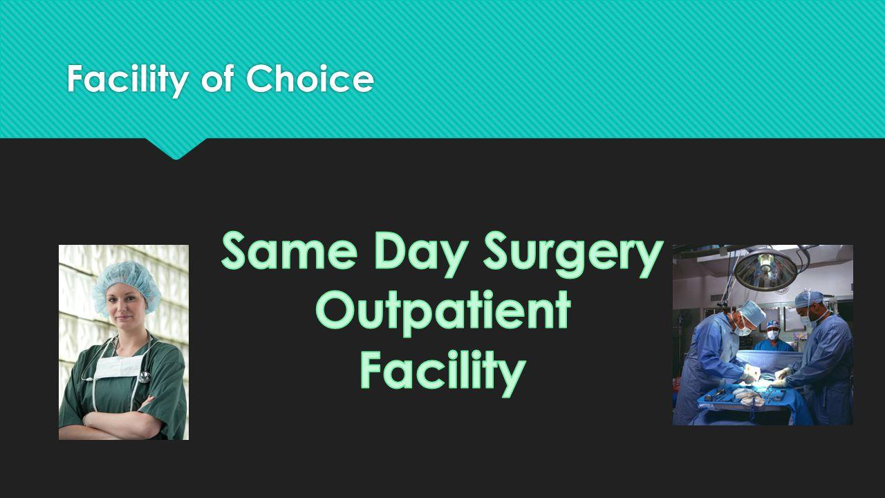 Facility of Choice