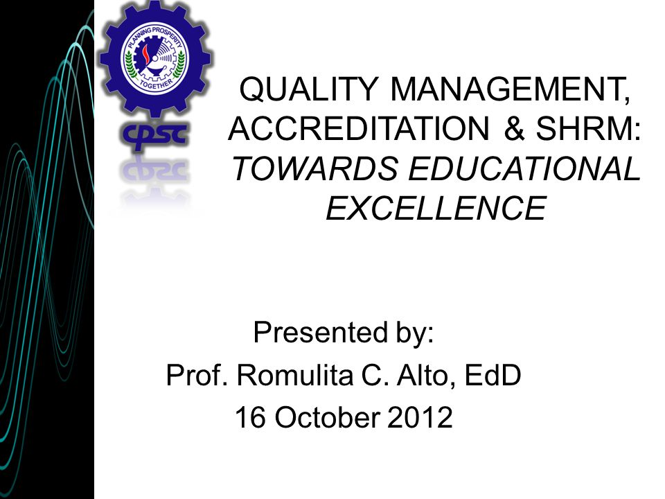 Scope of Presentation  Concept of Quality  TQM  Strategic Human Resource Management  Change Leaders  Accreditation