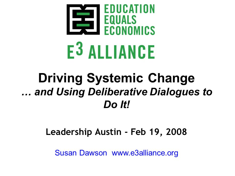 Driving Systemic Change … and Using Deliberative Dialogues to Do It.