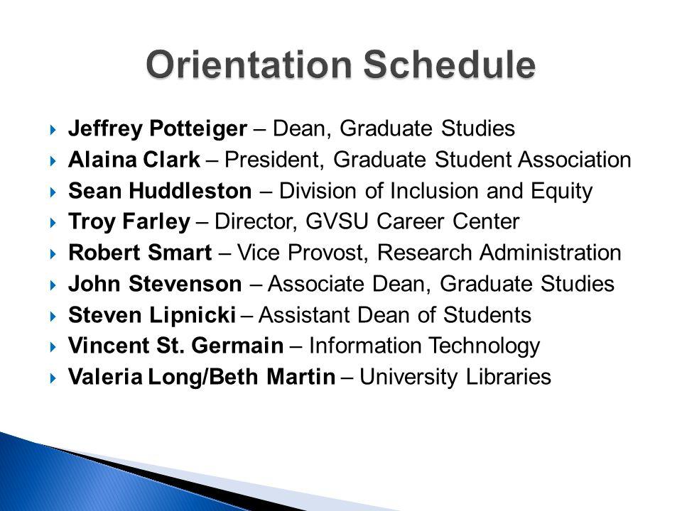  Jeffrey Potteiger – Dean, Graduate Studies  Alaina Clark – President, Graduate Student Association  Sean Huddleston – Division of Inclusion and Eq