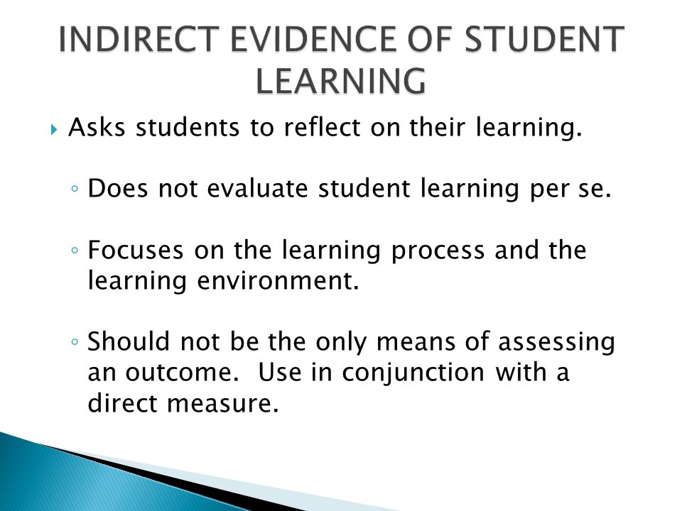  Asks students to reflect on their learning. ◦ Does not evaluate student learning per se. ◦ Focuses on the learning process and the learning environm