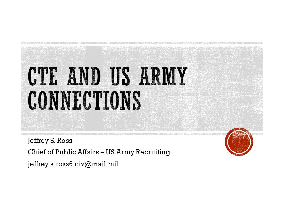 Jeffrey S. Ross Chief of Public Affairs – US Army Recruiting jeffrey.s.ross6.civ@mail.mil